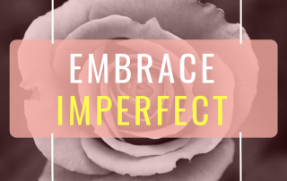 Embrace Imperfect