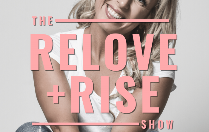 THE RELOVE+RISE PODCAST